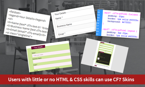 Users with little or no HTML & CSS skills can use CF7 Skins